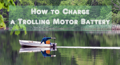 Best Trolling Motor Battery Reviews 2019 – Buyer's Guide